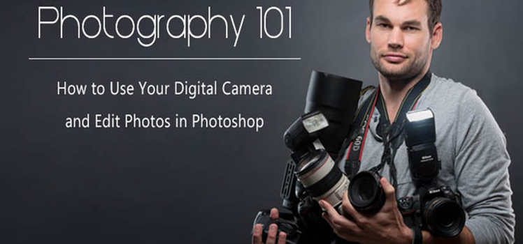 How to Use Your Digital Camera and Edit Photos in Photoshop
